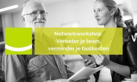 Netwerkworkshop Verbeter je team, verminder je faalkosten | 5 juni 2019