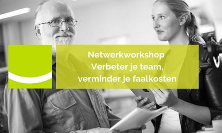 Netwerkworkshop Verbeter je team, verminder je faalkosten | 25 september 2019