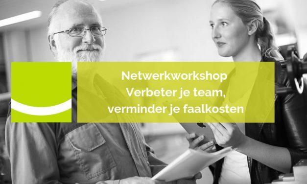 Netwerkworkshop Verbeter je team, verminder je faalkosten | 1 november 2019
