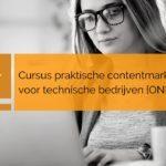 Online cursus praktische contentmarketing voor technische bedrijven