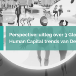 De 9 Global Human Capital Trends van Deloitte samengevat – Deel 3
