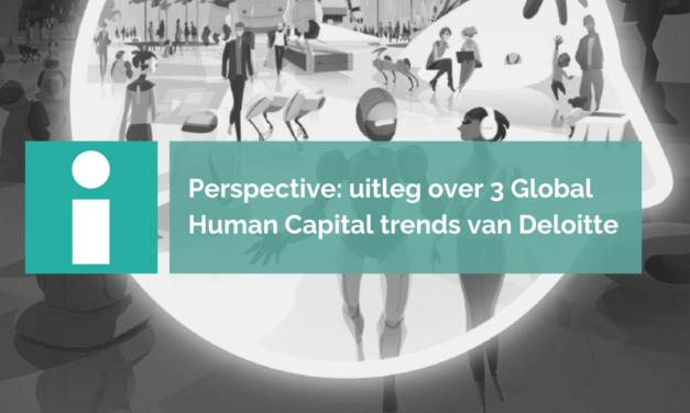 De 9 Global Human Capital Trends van Deloitte samengevat – Deel 3