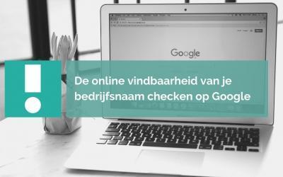 Is je bedrijf online vindbaar? Check jouw bedrijfsnaam in de zoekresultaten